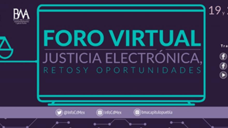 """Foro virtua """"Justicia Electrónica Retos y Oportunidades"""""""